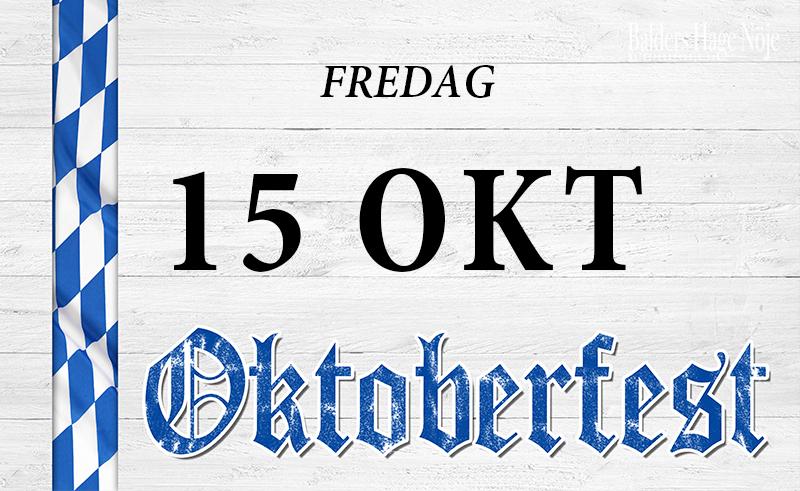 Oktoberfest 15 oktober Balders Hage